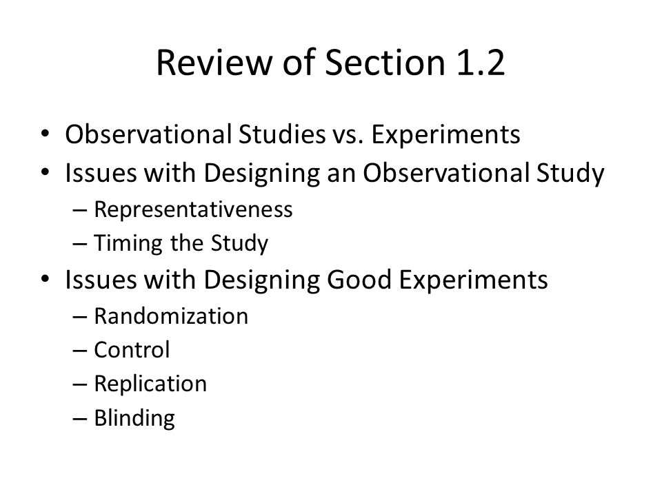 Review of Section 1.2 Observational Studies vs. Experiments
