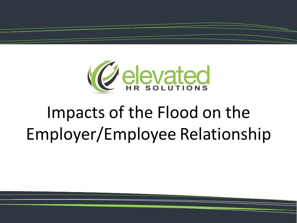 Impacts of the Flood on the Employer/Employee Relationship