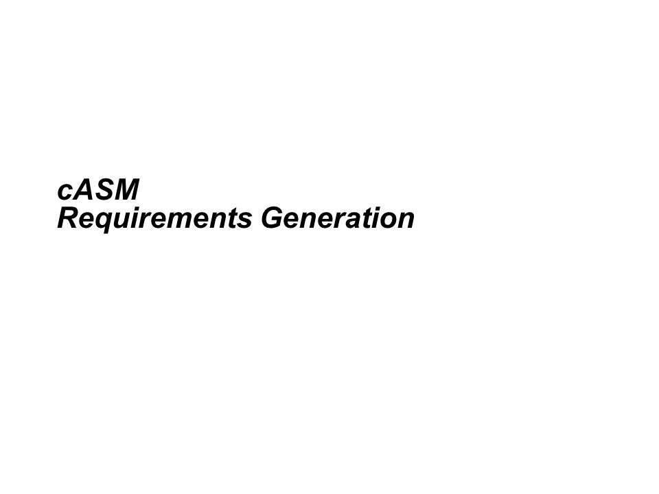 cASM Requirements Generation