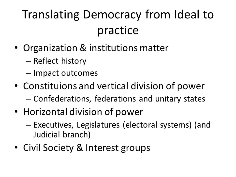 Translating Democracy from Ideal to practice