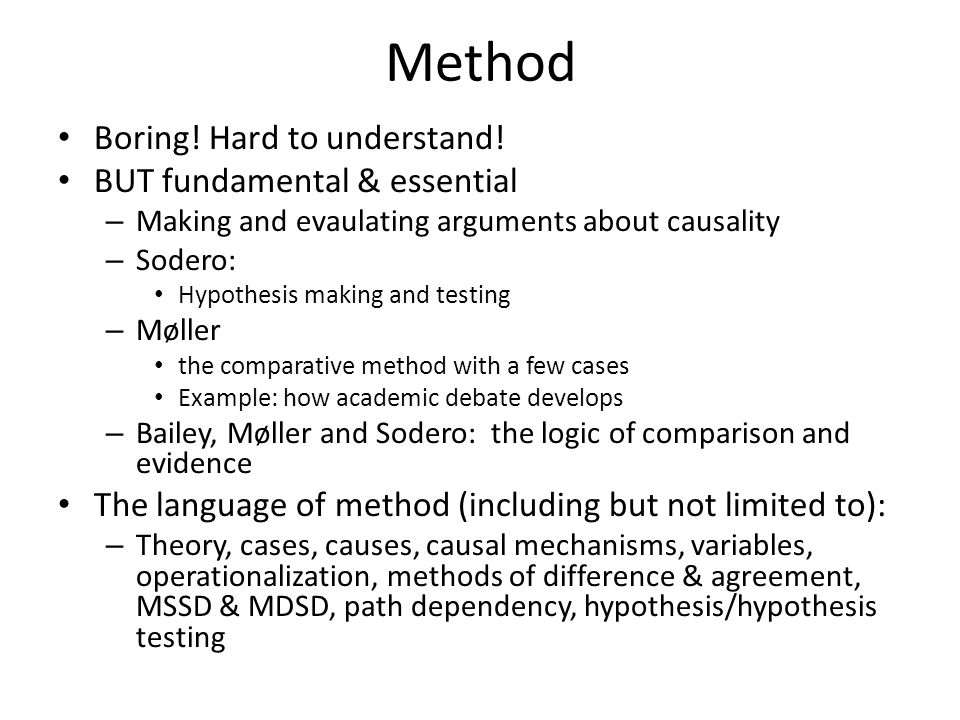 Method Boring! Hard to understand! BUT fundamental & essential