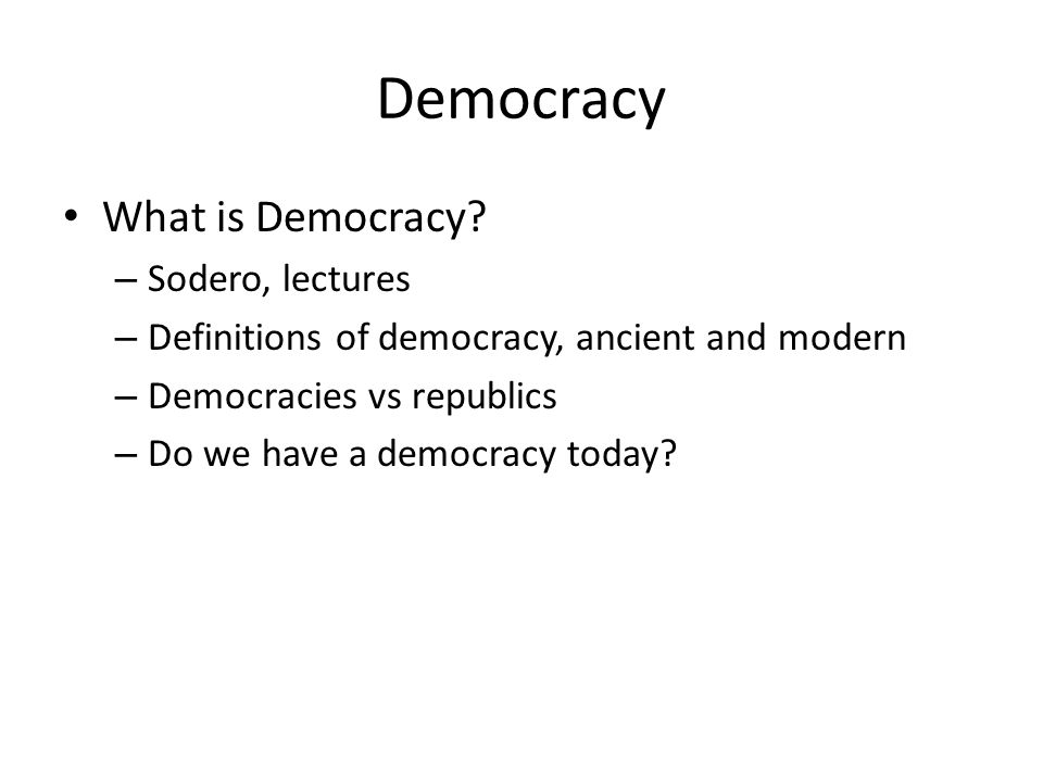 Democracy What is Democracy Sodero, lectures