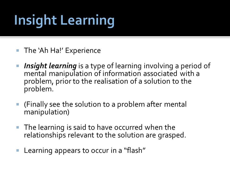 Insight Learning The 'Ah Ha!' Experience