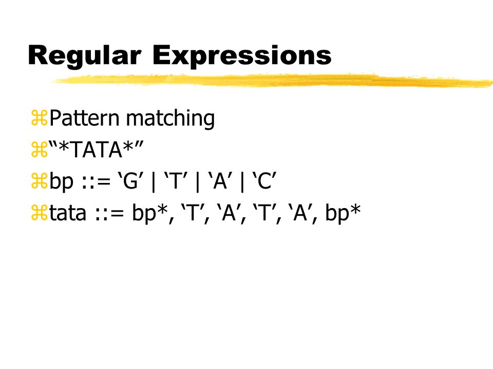 Regular Expressions Pattern matching *TATA*