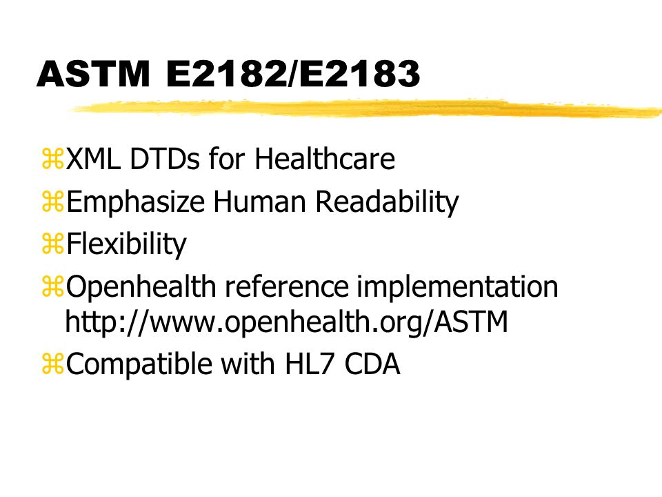 ASTM E2182/E2183 XML DTDs for Healthcare Emphasize Human Readability
