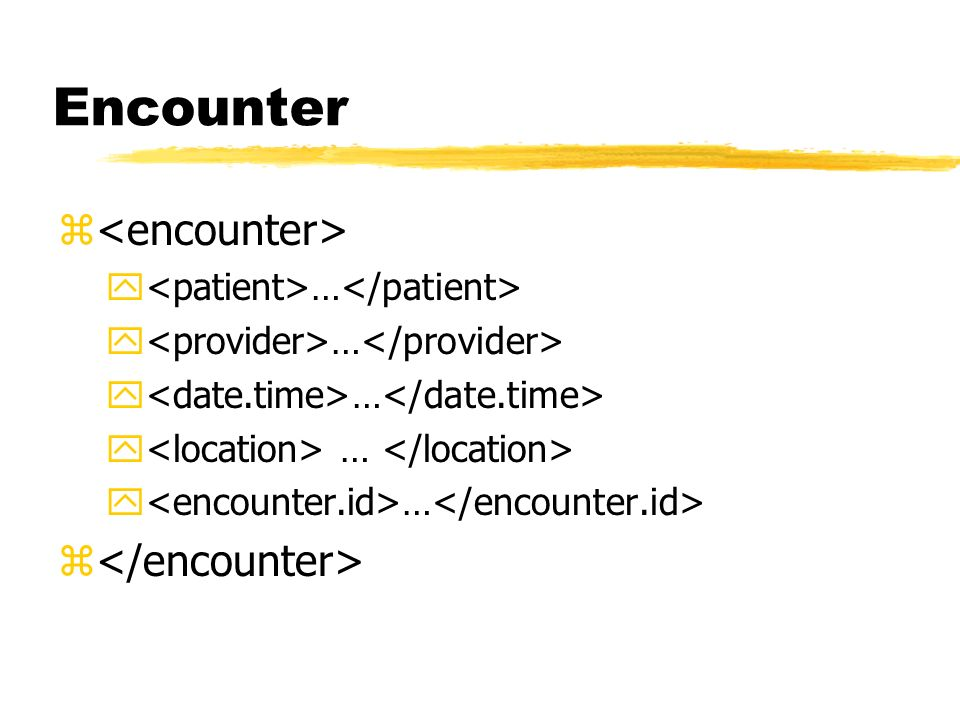 Encounter <encounter> </encounter>