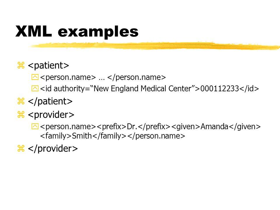 XML examples <patient> </patient> <provider>