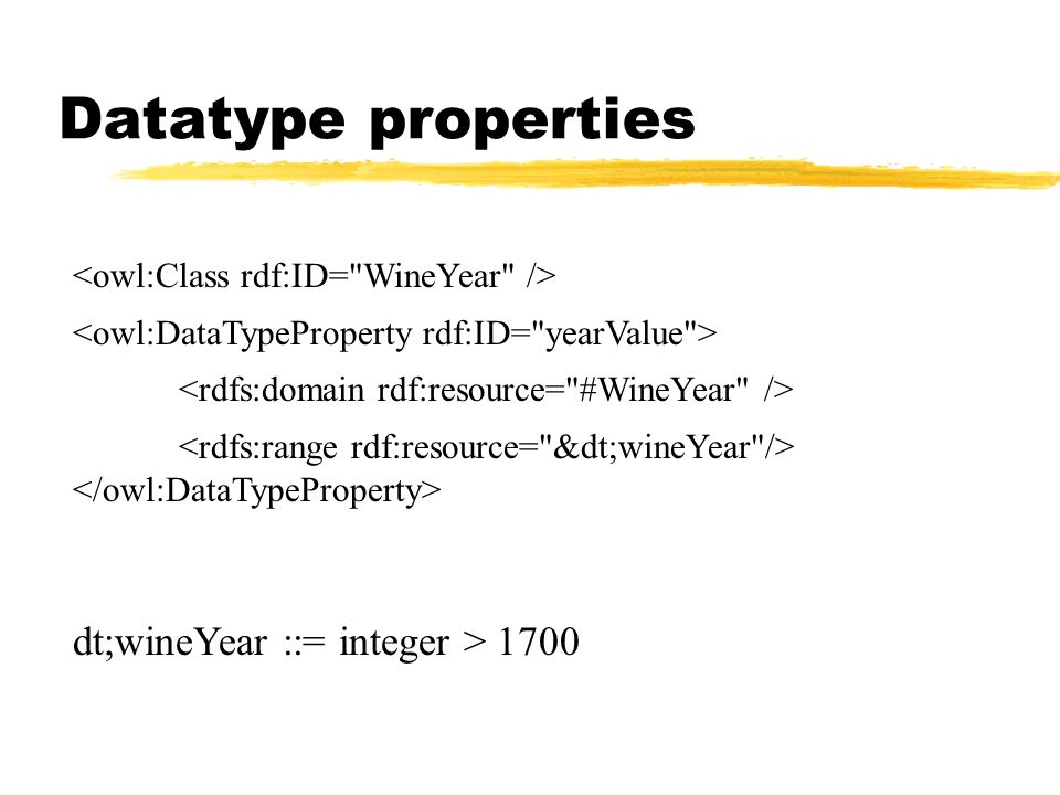 Datatype properties dt;wineYear ::= integer > 1700