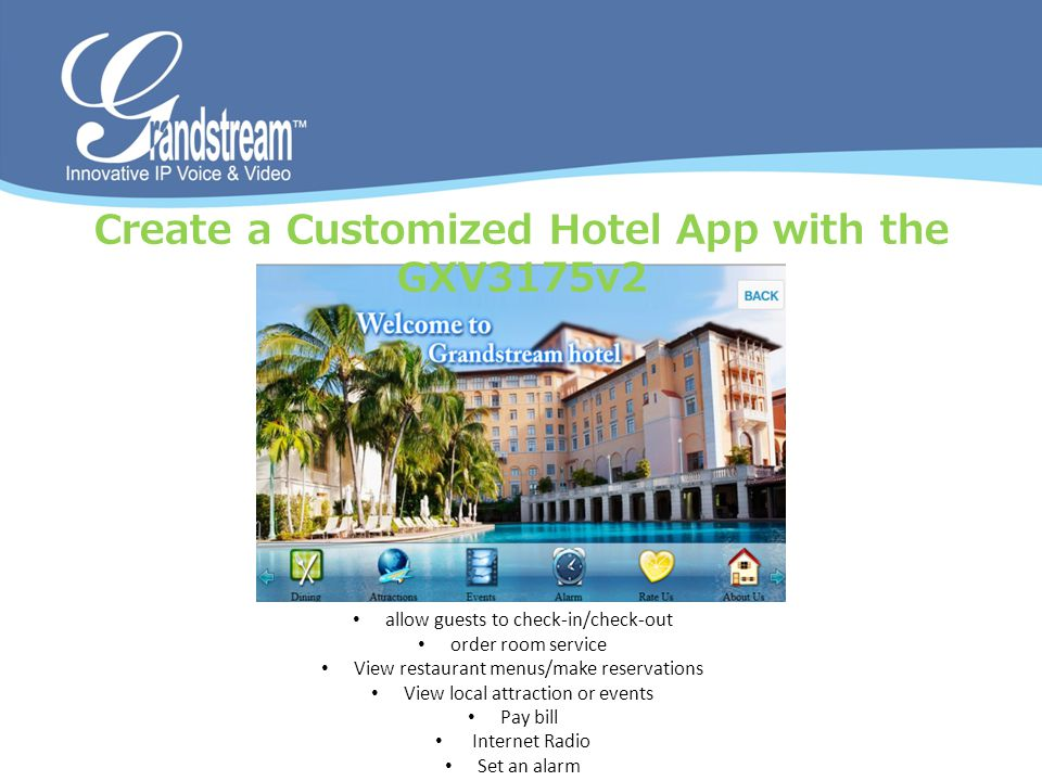 Create a Customized Hotel App with the GXV3175v2