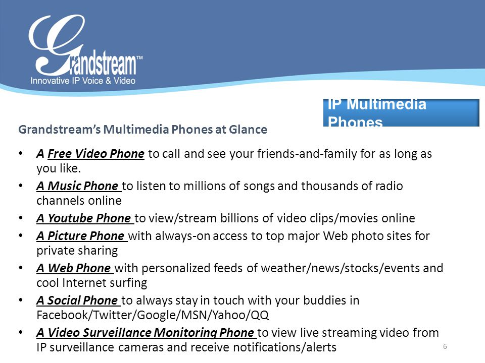 IP Multimedia Phones Grandstream's Multimedia Phones at Glance