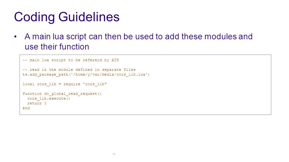 Coding Guidelines A main lua script can then be used to add these modules and use their function. -- main lua script to be refererd by ATS.