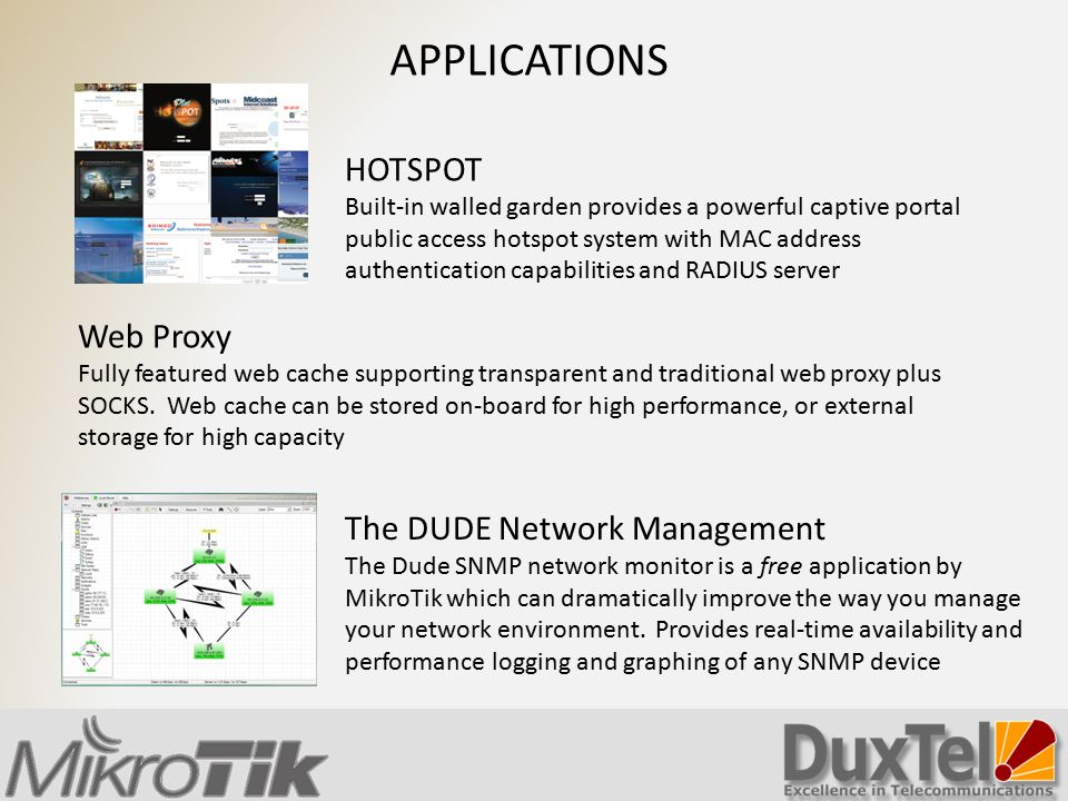 APPLICATIONS HOTSPOT Web Proxy The DUDE Network Management