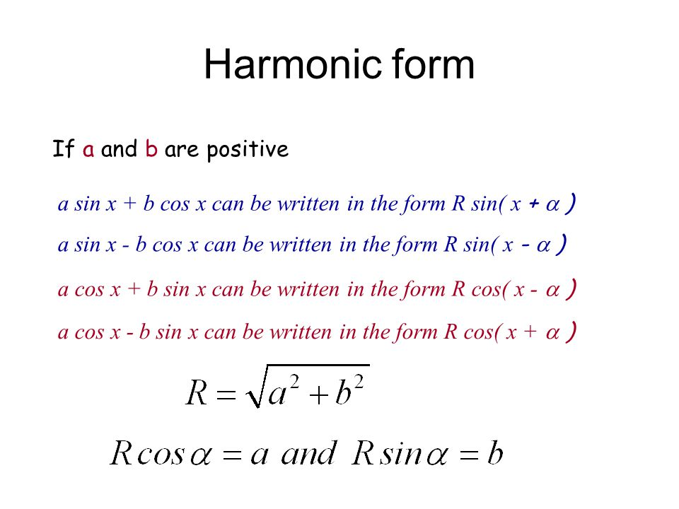 Harmonic form If a and b are positive
