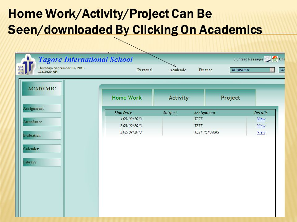Home Work/Activity/Project Can Be Seen/downloaded By Clicking On Academics