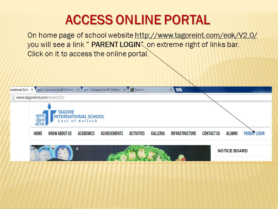 ACCESS ONLINE PORTAL On home page of school website http://www.tagoreint.com/eok/V2.0/