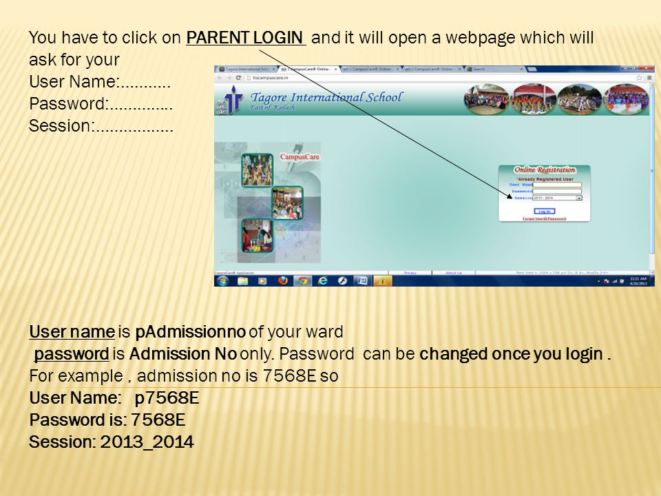 You have to click on PARENT LOGIN and it will open a webpage which will ask for your