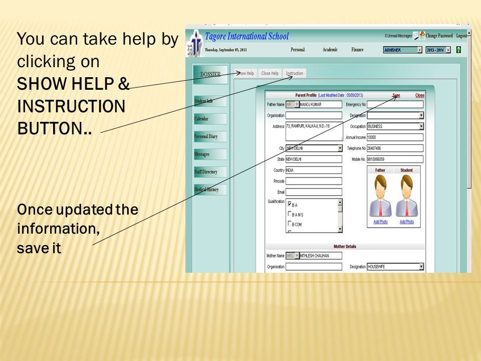 You can take help by clicking on SHOW HELP & INSTRUCTION BUTTON..