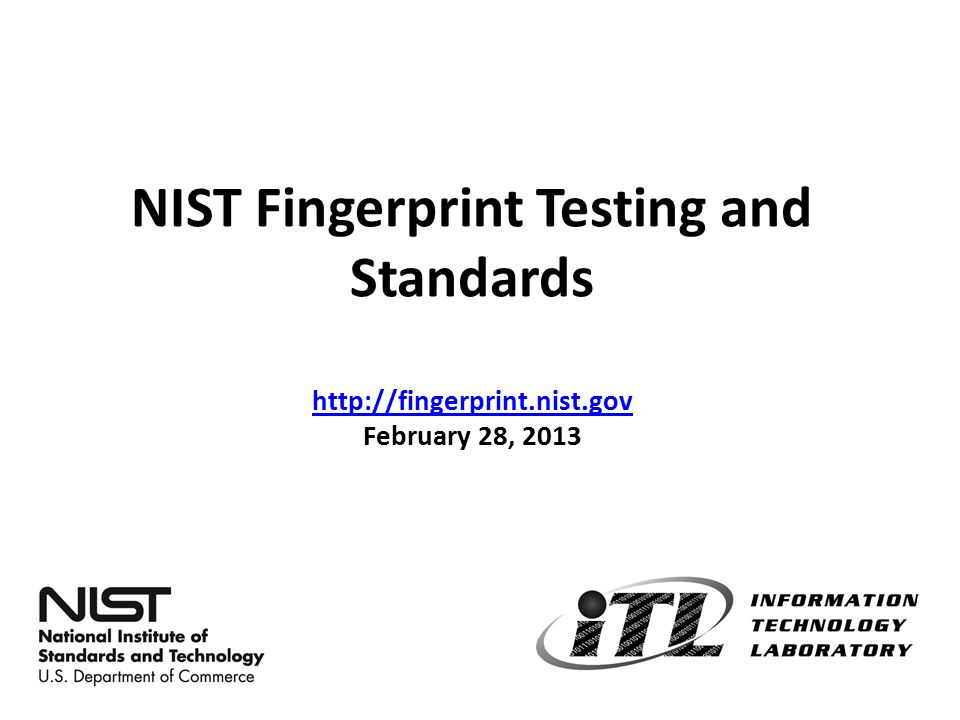 NIST Fingerprint Testing and Standards http://fingerprint. nist