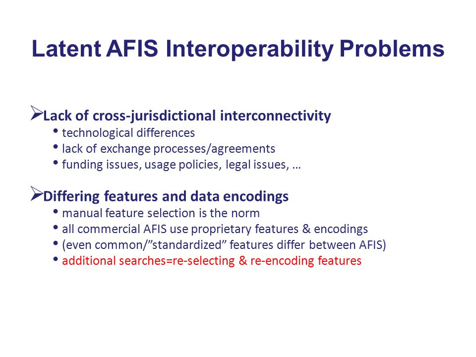 Latent AFIS Interoperability Problems