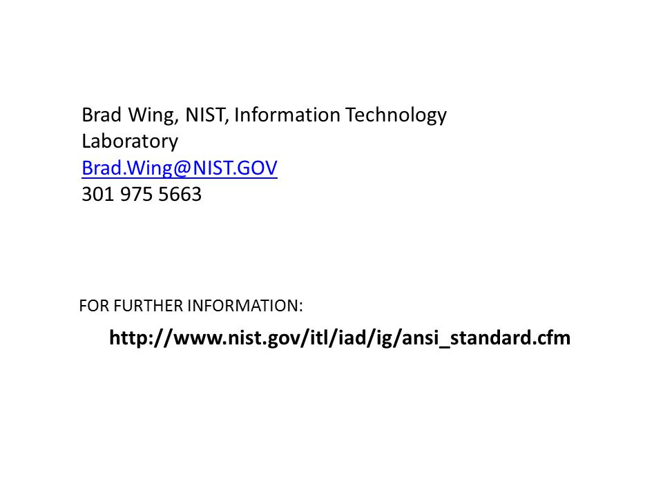Brad Wing, NIST, Information Technology Laboratory Brad.Wing@NIST.GOV