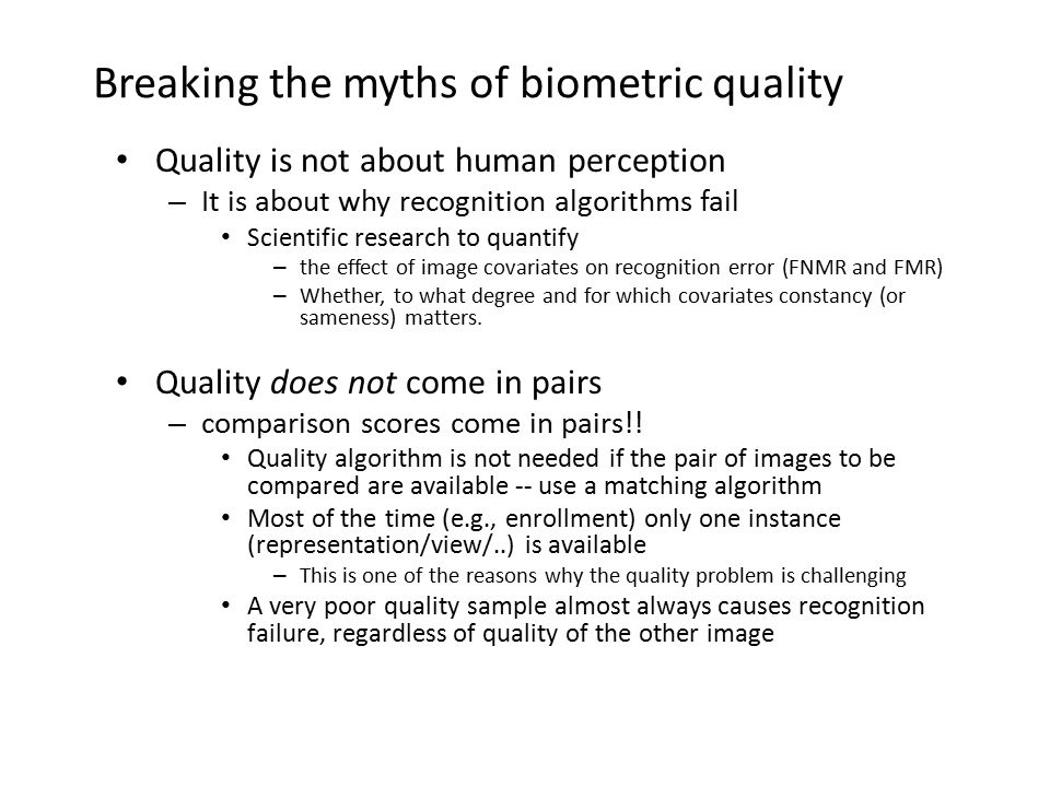Breaking the myths of biometric quality