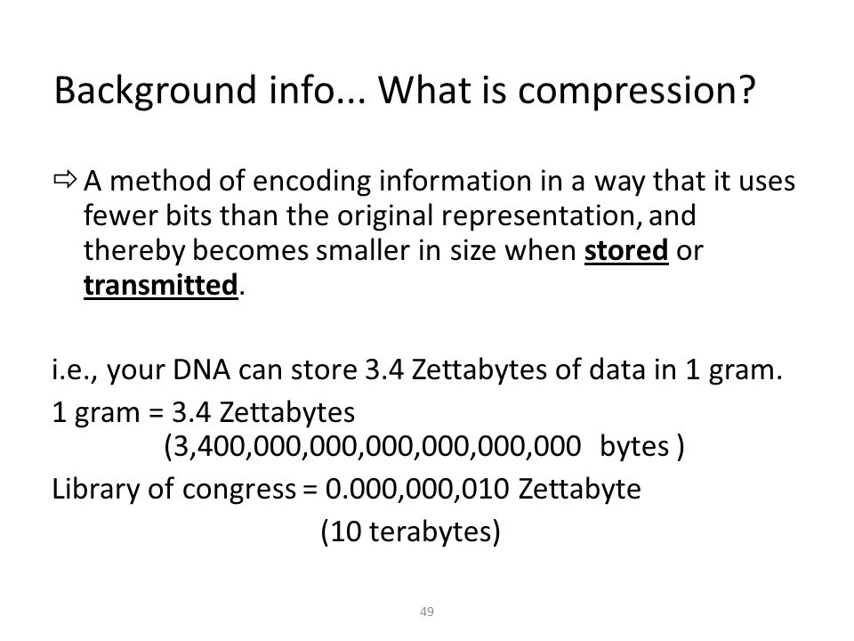 Background info... What is compression