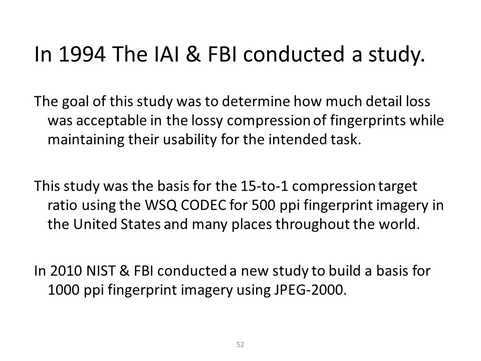 In 1994 The IAI & FBI conducted a study.