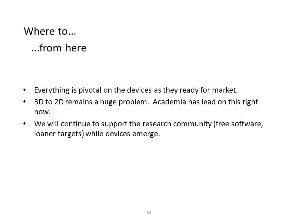 Where to... ...from here. Everything is pivotal on the devices as they ready for market.