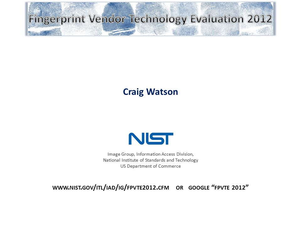 www.nist.gov/itl/iad/ig/fpvte2012.cfm or google fpvte 2012