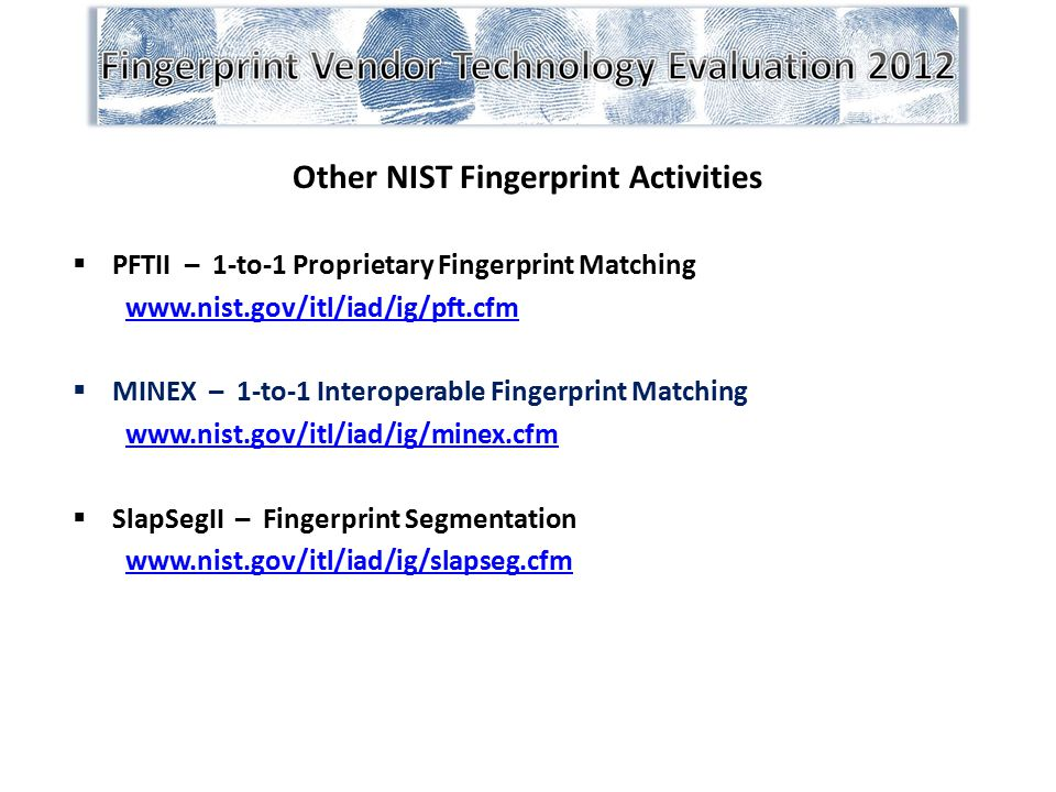 Other NIST Fingerprint Activities