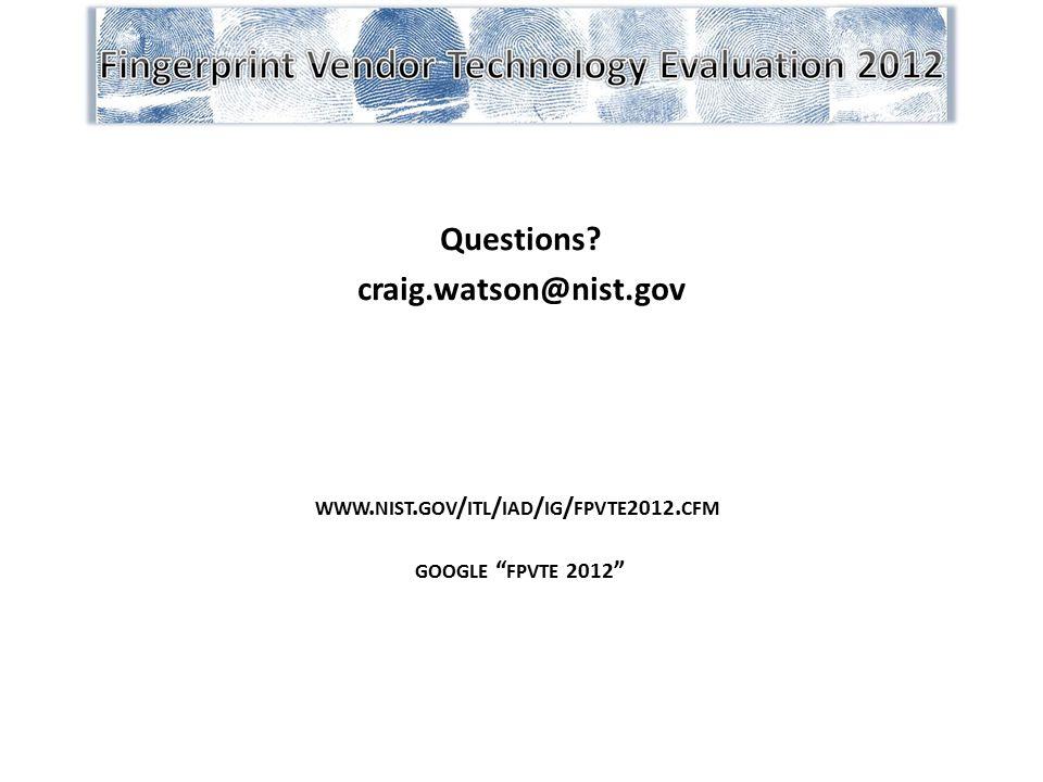 Questions craig.watson@nist.gov