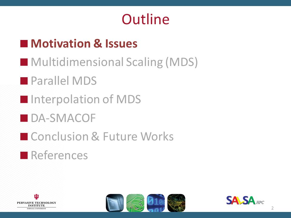 Outline Motivation & Issues Multidimensional Scaling (MDS)