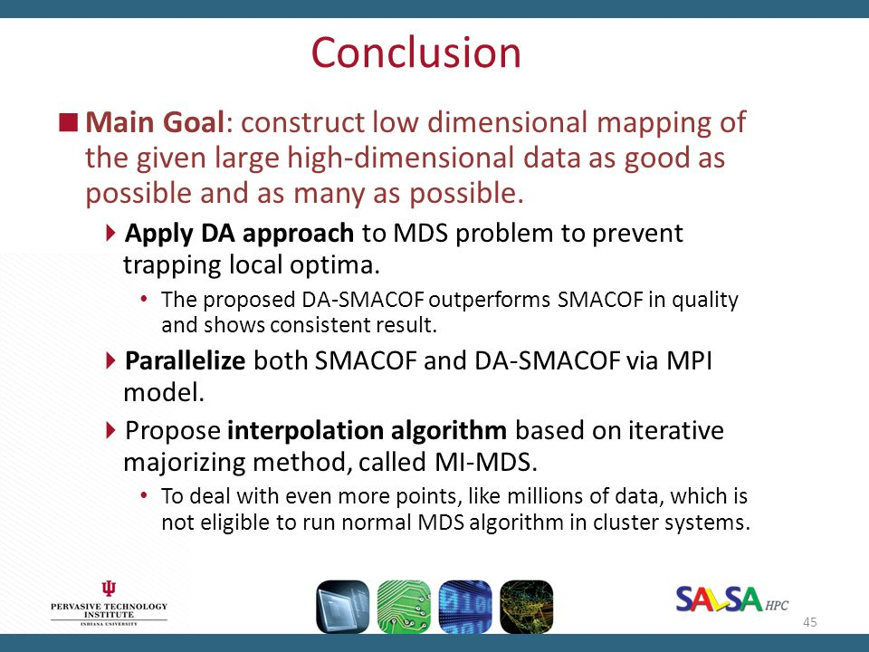 Conclusion Main Goal: construct low dimensional mapping of the given large high-dimensional data as good as possible and as many as possible.