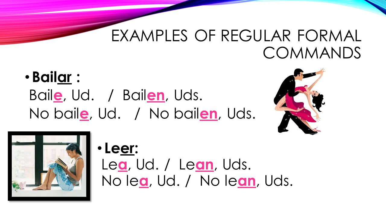 Examples of Regular Formal commands