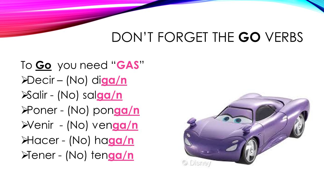Don't forget the GO verbs