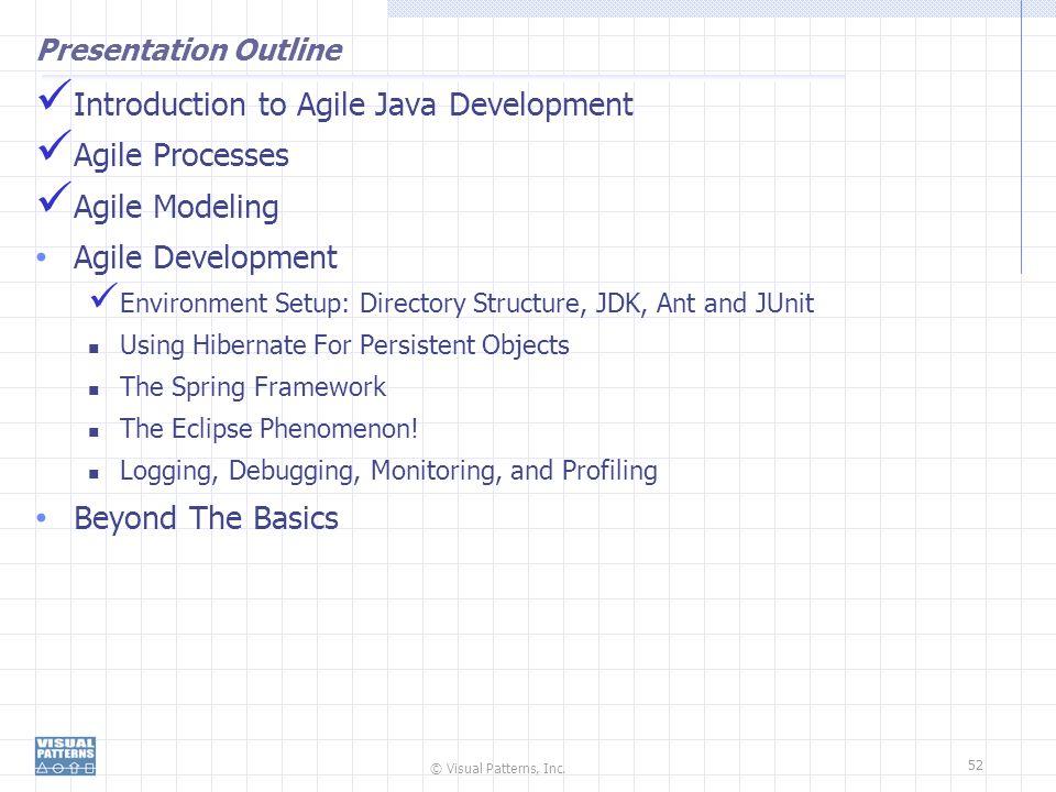Introduction to Agile Java Development Agile Processes Agile Modeling