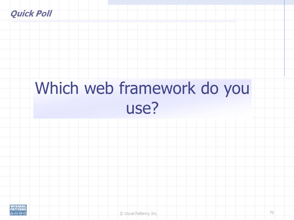 Which web framework do you use