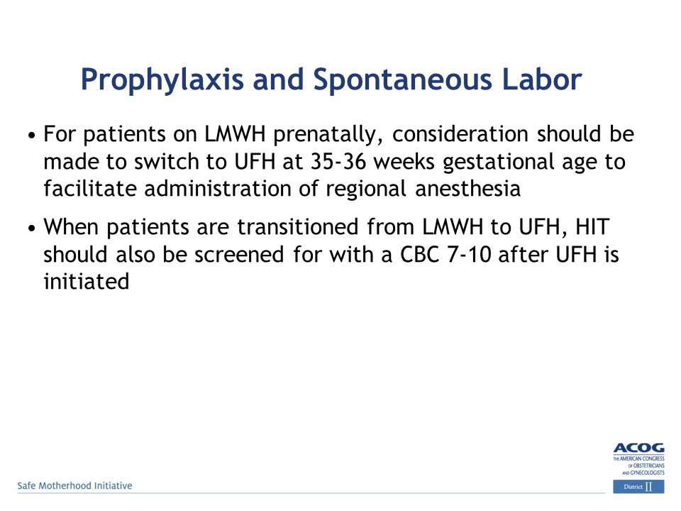 Prophylaxis and Spontaneous Labor