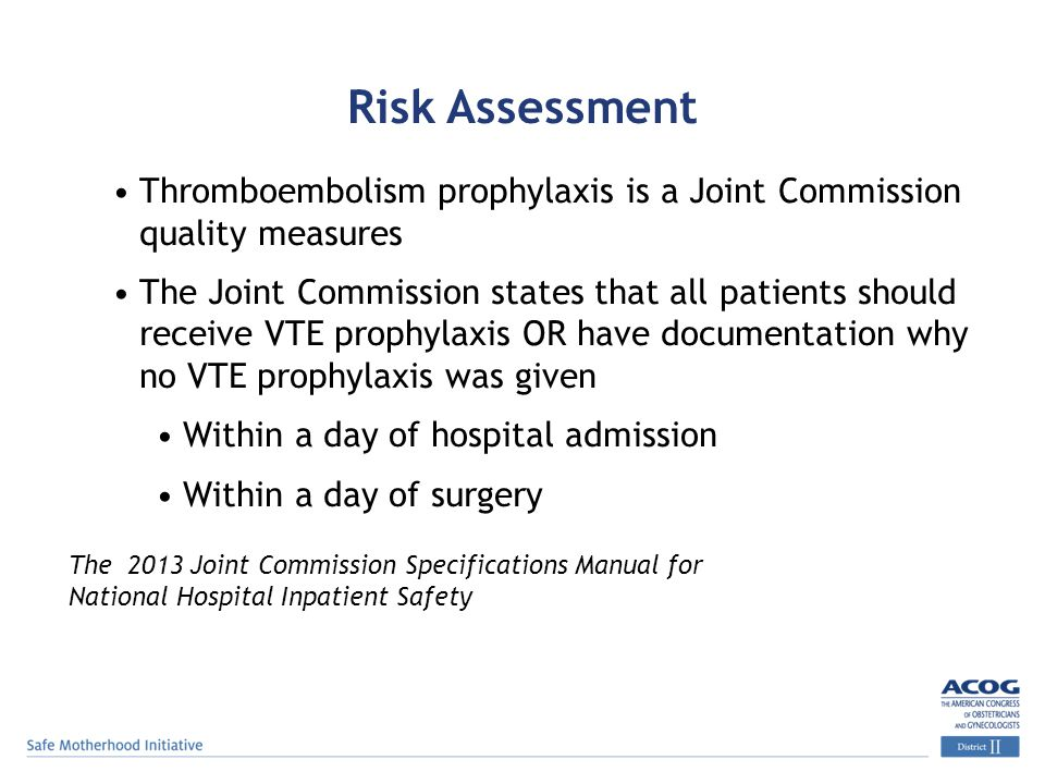 Risk Assessment Thromboembolism prophylaxis is a Joint Commission quality measures.