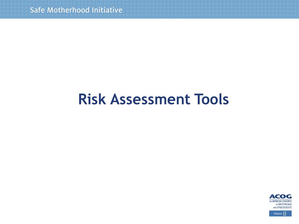 Risk Assessment Tools To aid clinicians and hospitals in providing prophylaxis, risk assessment tools have been developed.