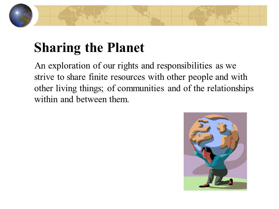 Sharing the Planet
