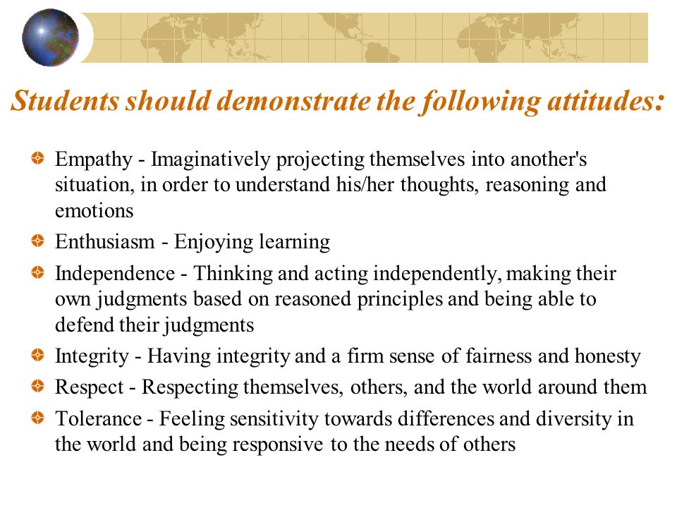 Students should demonstrate the following attitudes: