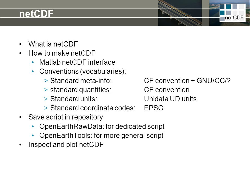 netCDF What is netCDF How to make netCDF Matlab netCDF interface