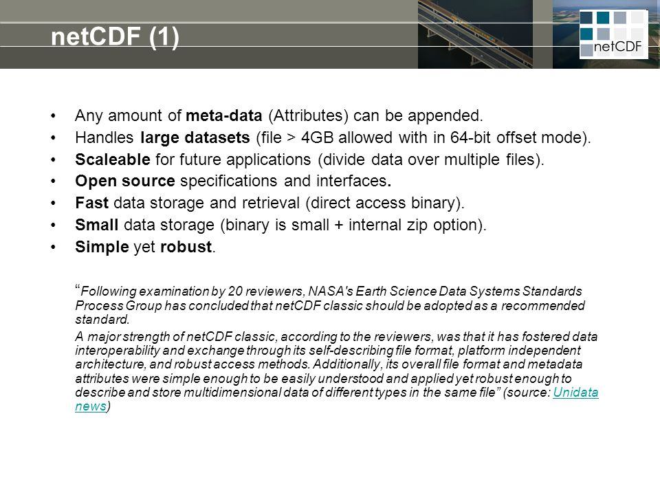 netCDF (1) Any amount of meta-data (Attributes) can be appended.