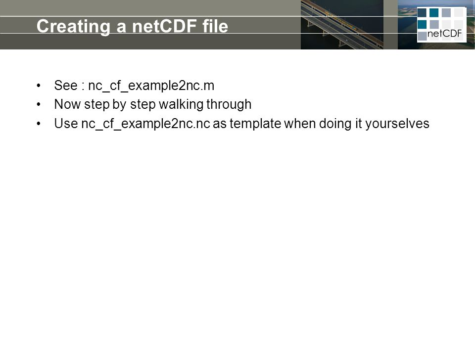 Creating a netCDF file See : nc_cf_example2nc.m