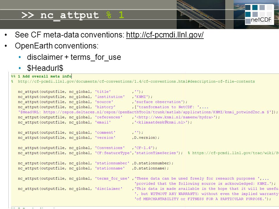 >> nc_attput % 1 See CF meta-data conventions: http://cf-pcmdi.llnl.gov/ OpenEarth conventions: disclaimer + terms_for_use.