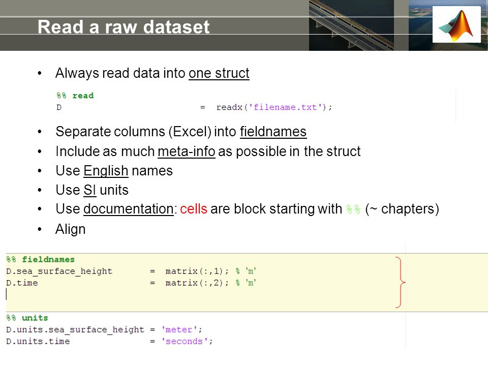 Read a raw dataset Always read data into one struct