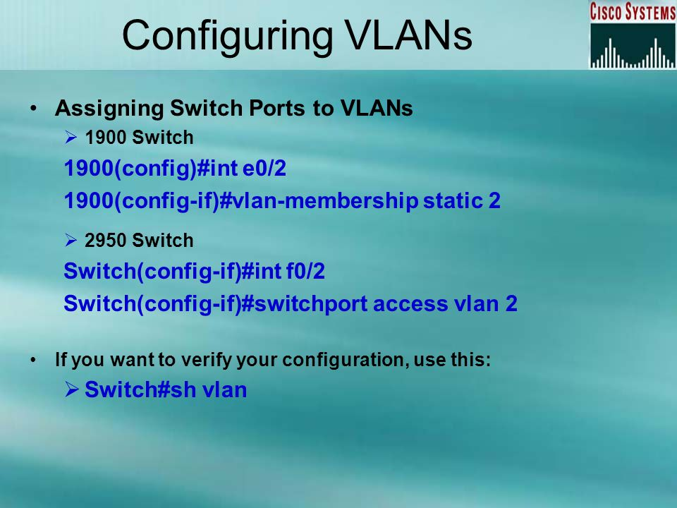 Configuring VLANs Assigning Switch Ports to VLANs