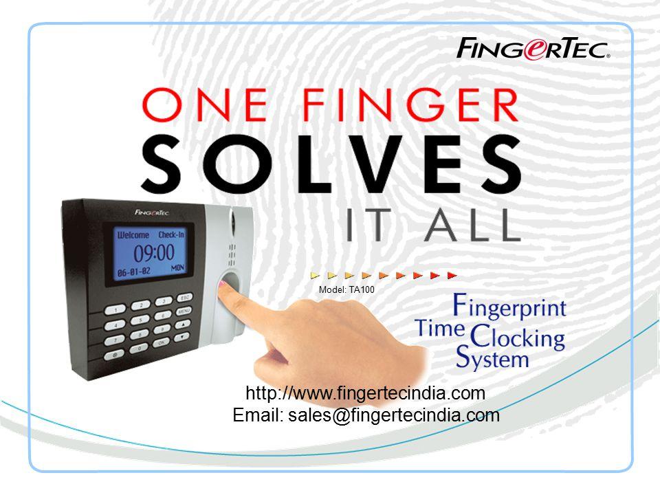 Model: TA100 http://www.fingertecindia.com Email: sales@fingertecindia.com