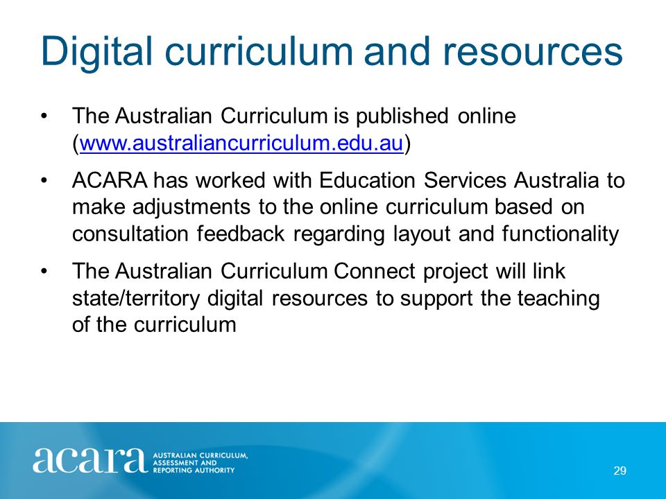 Online delivery The delivery of the Australian Curriculum within an online environment enables: